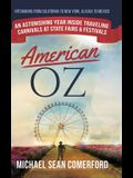 American OZ: An Astonishing Year Inside Traveling Carnivals at State Fairs & Festivals: Hitchhiking From California to New York, Al