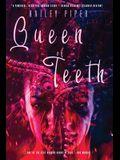 Queen of Teeth