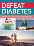 Defeat Diabetes: Management, Prevention, and Reversal