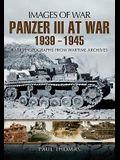 The Panzer III at War 1939-1945: Rare Photographs from Wartime Archives