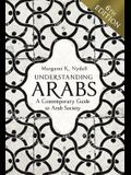 Understanding Arabs, 6th Edition: A Contemporary Guide to Arab Society