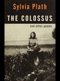 The Colossus: And Other Poems