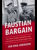 Faustian Bargain: The Soviet-German Partnership and the Origins of the Second World War