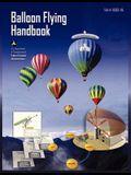 Balloon Flying Handbook: FAA-H-8083-11a (Revised)