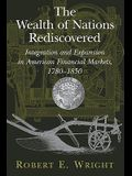 The Wealth of Nations Rediscovered: Integration and Expansion in American Financial Markets, 1780 1850