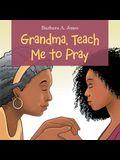 Grandma, Teach Me to Pray