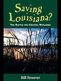 Saving Louisiana?: The Battle for Coastal Wetlands