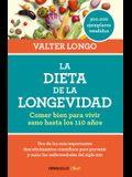 La Dieta de la Longevidad: Comer Bien Para Vivir Sano Hasta Los 110 Años / The Longevity Diet
