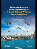 Advanced Antenna Array Engineering for 6g and Beyond Wireless Communications