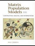 Matrix Population Models: Construction, Analysis, and Interpretation