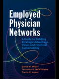 Employed Physician Networks: A Guide to Building Strategic Advantage, Value, and Financial Sustainability