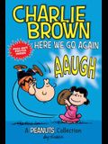 Charlie Brown: Here We Go Again (Peanuts Amp! Series Book 7), 7: A Peanuts Collection