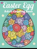 Easter Egg Adult Coloring Book: Beautiful Collection of 50 Unique Easter Egg Designs