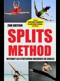 Splits: Stretching: Flexibility - Martial Arts, Ballet, Dance & Gymnastics Secrets to Do Splits - Without Leg Stretching Machi