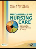 Fundamentals of Nursing Care: Concepts, Connections & Skills [With CDROM]