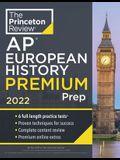 Princeton Review AP European History Premium Prep, 2022: 6 Practice Tests + Complete Content Review + Strategies & Techniques