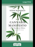 The Cannabis Manifesto: A New Paradigm for Wellness (16pt Large Print Edition)