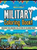 Military Coloring Book! Discover This Amazing Collection Of Coloring Pages