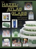 The Hazel-Atlas Glass: Identification and Value Guide