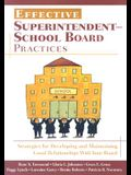 Effective Superintendent-School Board Practices: Strategies for Developing and Maintaining Good Relationships with Your Board
