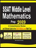 SSAT Middle Level Mathematics Prep 2019: A Comprehensive Review and Ultimate Guide to the SSAT Middle Level Math Test