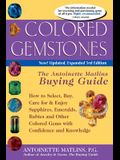 Colored Gemstones 3/E: The Antoinette Matlin's Buying Guide