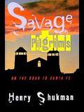 Savage Pilgrims: On the Road to Santa Fe