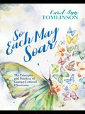 So Each May Soar: The Principles and Practices of Learner-Centered Classrooms