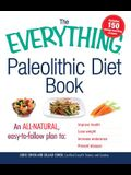 The Everything Paleolithic Diet Book: An All-Natural, Easy-To-Follow Plan to Improve Health, Lose Weight, Increase Endurance, and Prevent Disease