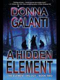A Hidden Element: A Paranormal Suspense Novel (The Element Trilogy Book 2)