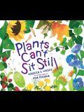 Plants Can't Sit Still