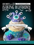 Geek Sweets: An Adventurer's Guide to the World of Baking Wizardry (Baking Book, Geek Cookbook, Cupcake Decorating, Sprinkles for B