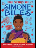 The Story of Simone Biles: A Biography Book for New Readers