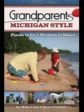 Grandparents Michigan Style: Places to Go & Wisdom to Share (Grandparents with Style)