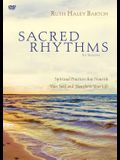 Sacred Rhythms Video Study: Spiritual Practices That Nourish Your Soul and Transform Your Life