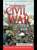 The American Civil War Trivia Book: Interesting American Civil War Stories You Didn't Know