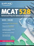 Kaplan MCAT 528: Advanced Prep for Advanced Students