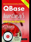 Qbase Anaesthesia : Volume 5, McOs for the Final Frca [With CDROM]