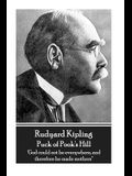 Rudyard Kipling - Puck of Pook's Hill: 'God could not be everywhere, and therefore he made mothers''