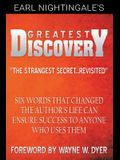 Earl Nightingale's Greatest Discovery: Six Words that Changed the Author's Life Can Ensure Success to Anyone Who Uses Them