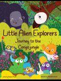 Little Alien Explorers: Journey to the Congo jungle