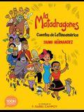 La Matadragones: Cuentos de Latinoamérica: A Toon Graphic