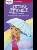 A Smart Girl's Guide: Liking Herself: Even on the Bad Days