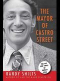 The Mayor of Castro Street: The Life & Times of Harvey Milk