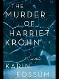 The Murder of Harriet Krohn (Inspector Sejer Mysteries)