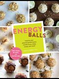Energy Balls: Improve Your Physical Performance, Mental Focus, Sleep, Mood, and More! (Protein Bars, Easy Energy Bars, Bars for Vega