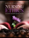 Nursing Ethics: Across the Curriculum and Into Practice *: Across the Curriculum and Into Practice