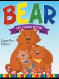 Bear Coloring Book: Super Fun Edition