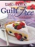 Taste of Home Guilt Free Cooking: 325 Home Style Recipes for Healthier Living
