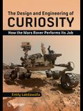 The Design and Engineering of Curiosity: How the Mars Rover Performs Its Job